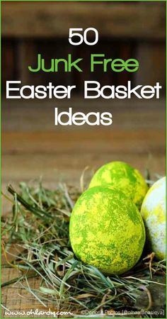 50 Junk Free Easter Basket Ideas - Oh Lardy!