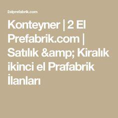 Konteyner | 2 El Prefabrik.com  |   Satılık & Kiralık ikinci el Prafabrik İlanları