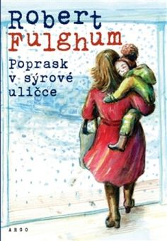 Fulghum Robert: Poprask v sýrové uličce Roman, Writer, Humor, Reading, Books, Movie Posters, Libros, Writers, Humour