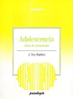 Adolescencia : año de transición / J. Roy Hopkins. -- Madrid : Pirámide, D.L. 1986  http://absysnetweb.bbtk.ull.es/cgi-bin/abnetopac01?TITN=532047