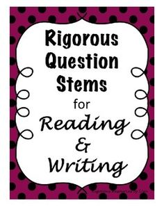 Question Stems for Reading and Writing
