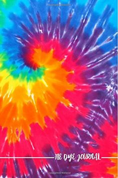 Tie Dye Journal: (Lined Writing Journals for Creatives) C...