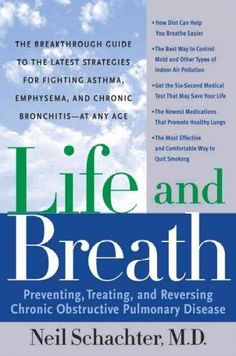 Life and Breath : Preventing, Treating, and Reversing Chronic Obstructive Pulmonary Disease