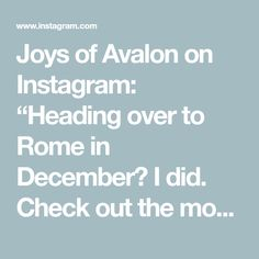 """Joys of Avalon on Instagram: """"Heading over to Rome in December? I did. Check out the most important attractions of Rome during low season. #rome #italy #visitrome…"""" Rome In December, Rome Italy, Attraction, Joy, Seasons, Check, Travel, Instagram, Viajes"""