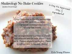 You are going to want to put these Shakeology No Bake Cookies on your list! They… You are going to want to put these Shakeology No Bake Cookies on your list! They are SUPER yummy, quick, 21 day fix approved & only 4 ingredients! Vanilla Shakeology, Chocolate Shakeology, Shakeology Mug Cake, Vegan Shakeology, Protein Powder Recipes, Protein Shake Recipes, Protein Smoothies, Fruit Smoothies, Clean Eating Recipes