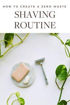 Create a Zero Waste shaving routine! Green Beauty   Green Beauty Products   Natural Beauty   Natural Beauty Products   Beauty Tips   Skincare Tips   Skincare