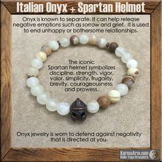 STRENGTH: Italian Onyx + Spartan Helmet Yoga Mala Bead Bracelet The Spartans are some of the most well-known of the ancient Greeks. The Spartan helmet represents protection. The Spartan's helmet was not only for protection but also a tool to intimidate enemies by making them larger and frighteningly imposing.  The iconic #helmet symbolizes discipline, #strength, vigor, valor, simplicity, frugality, brevity, courageousness, and prowess. #love #yogabracelet #beadbracelets #yogabracelets