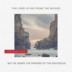 Proverbs The LORD is far from the wicked, but he hears the prayers of the righteous. Daily Scripture, Bible Scriptures, Bible Quotes, Scripture Memorization, Hebrew Bible, Scripture Pictures, Advice Quotes, Jesus Quotes, Prayers Of The Righteous