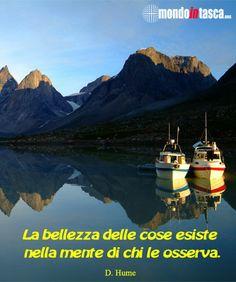 La #bellezza delle cose esiste solo nella #mente di chi le osserva