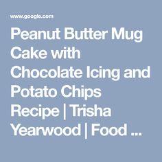 Chocolate Cake in a Mug Recipe Trisha yearwood Chocolate cake