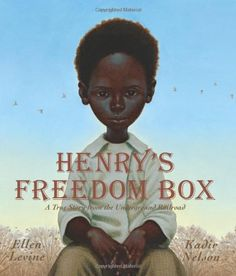 Henry's Freedom Box: A True Story from the Underground Railroad/Ellen Levine