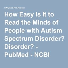Impairment in perceiving things from the point of view of another person is often considered a core symptom of ASD. Interestingly, a recent study found that neurotypicals were equally ineffective at interpreting the mental state of ASD participants, based on their visual reactions.