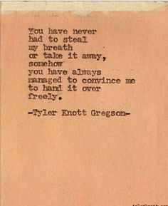 You have always had these things - Tyler Knott Gregson