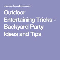 8 Secrets Every Outdoor Party Host Should Know