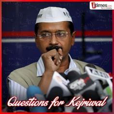 Arvind Kejriwal became Delhi's CM, but soon resigned without fulfilling his promises. What's your opinion about this man? What are your questions for him?