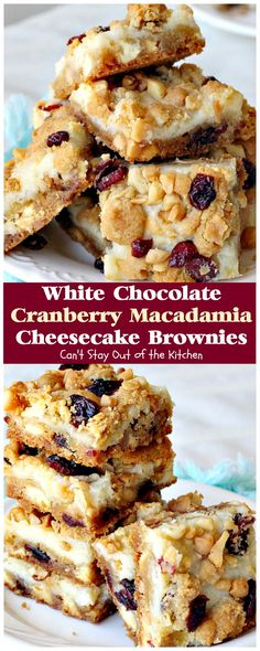 White Chocolate Cranberry Macadamia Cheesecake Brownies have cheesecake layer & are topped with craisins, white chocolate chips & macadamia nuts.
