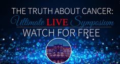Watch this event live online. Learn from 40 of the top health and cancer experts in the world. Join here: http://go.thetruthaboutcancer.rocks/uls/?gl=582843138&a_aid=561ebfd85deb7&a_bid=903b5664