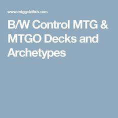 B/W Control MTG & MTGO Decks and Archetypes