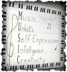 need to make this sign: music unlocks self-expression, intelligence, creativity