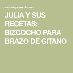 JULIA Y SUS RECETAS: BIZCOCHO PARA BRAZO DE GITANO