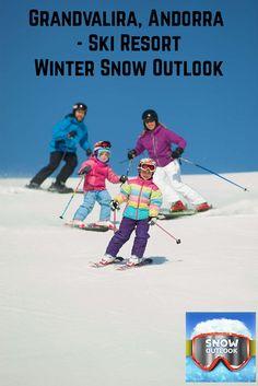 #Grandvalira, #Andorra - #Ski #Resort Winter #Snow #Outlook Expecting more snow storms than normal. See Details