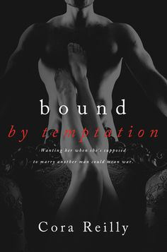Bound By Temptation | Cora Reilly | Born in Blood Mafia Chronicles #4 | JUne 2015 | https://www.goodreads.com/book/show/25089414-bound-by-temptation | #romance #crime #newadult