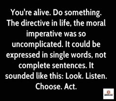 barbara-hall-quote-youre-alive-do-something-the-directive-in-life-the