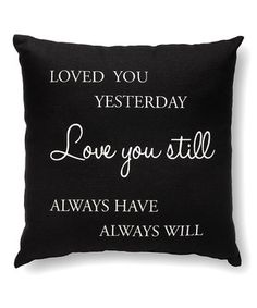 Look what I found on #zulily! 'Loved You Yesterday' Throw Pillow by Collins #zulilyfinds
