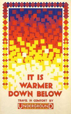 It is Warmer Down Below; by Austin Cooper, 1924 Vintage London Underground Poster London Underground, Underground Tube, London Transport Museum, London Poster, Tourism Poster, Campaign Posters, Warm Down, Railway Posters, Vintage London
