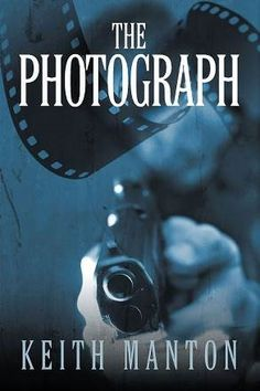 """""""The Photograph"""" by Keith Manton Now Available for Kindle, Nook, iPad and other e-Readers #thriller http://www.prlog.org/12339506-the-photograph-now-available-for-kindle-nook-ipad-and-other-readers.html"""