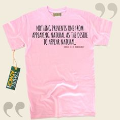 Nothing prevents one from appearing natural as the desire to appear natural.-Francois De La Rochefoucauld This unique  quote shirt  doesn't go out of style. We make available amazing  quote tshirts ,  words of understanding tee shirts ,  philosophy shirts , plus  literature tee shirts  in... - http://www.tshirtadvice.com/francois-de-la-rochefoucauld-t-shirts-nothing-love-friendship-tshirts/