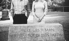 """uh-oh....  ~~ """"Here lies a man who was not of this earth""""."""