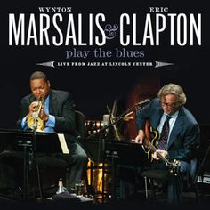 Listen to Wynton Marsalis & Eric Clapton Play the Blues (Live from Jazz At Lincoln Center) by Wynton Marsalis & Eric Clapton on @AppleMusic.