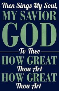 Great Hymn!   One of my favorites! How Great thou Art!