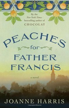 Peaches for Father Francis: A Novel by Joanne Harris http://www.amazon.com/dp/0670026360/ref=cm_sw_r_pi_dp_WFVZtb1NKPJWMSDC