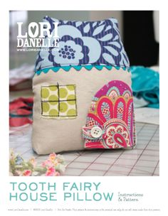 Tooth Fairy House Pillow Tutorial  |  Lori Danelle
