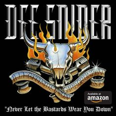 Album by Rock Legend Dee Snider - Never Let The Bastards Wear You Down. Wear You Down, How To Wear, Rock Legends, Music Songs, Hard Rock, Never, Music Artists, Album Covers, Heavy Metal
