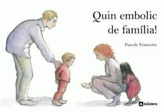 Quin embolic de família! Francotte, Pascale. Editorial La Galera.