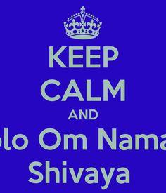 KEEP CALM AND Bolo Om Namah Shivaya - KEEP CALM AND CARRY ON Image ...