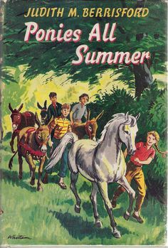 Ponies All Summer by Judith M Berrisford Horse Movies, Horse Books, Dog Books, Kids Story Books, Animal Books, Horse Story, Copper Dragon, Kids Library, Ladybird Books