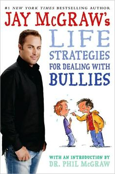 Life Strategies for Dealing with Bullies http://www.drphilstore.com/jaybully.html