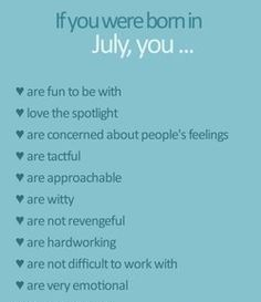 I was born on the 1st of July and I'm everything listed but the second one.