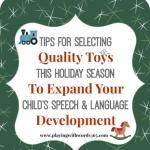 Tips for Selecting Quality Toys this Holiday Season {to Expand Your Child's Speech & Language ...