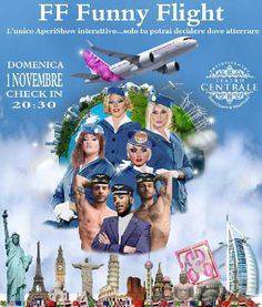 ▁▂▃▄ DOMENICA 1 NOVEMBRE 2015 ▄▃▂▁FF FUNNY FLIGHT è un volo immaginario in tutto il Mondo, dove l`intero equipaggio è a disposizione del pubblico.Al check in riceverai 4 biglietti ae