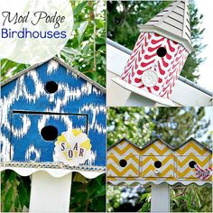 Modpodge material onto wooden birdhouses with the 'Outdoor version of Mod Podge'.  Just think of the possibilities in design and color.  Add some whimsical trim and a pretty drawer pull and make it your own!