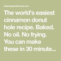 The world's easiest cinnamon donut hole recipe. No oil. No frying. You can make these in 30 minutes. Get the recipe. Cinnamon Donuts, Cinnamon Recipes, Donut Hole Recipe, Wow Recipe, Picky Eaters Kids, Cooking Classes For Kids, Kid Cooking, Cooking Recipes, Donut Holes