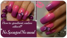 HOW TO OMBRE NAIL ART EFFECT, NO SPONGES, NO MESS!