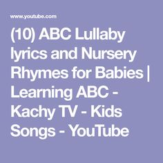 (10) ABC Lullaby lyrics and Nursery Rhymes for Babies | Learning ABC - Kachy TV - Kids Songs - YouTube