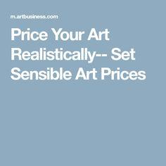 Price Your Art Realistically-- Set Sensible Art Prices