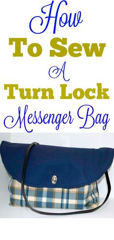 How to sew a DIY turnlock messenger bag pattern and tutorial.  #sewingtutorial #pattern #messengerbag
